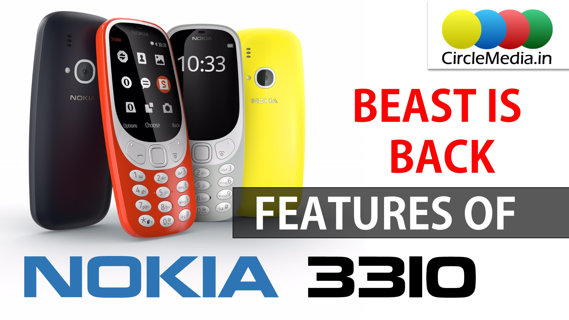 NOKIA 3310 Features | Beast is Back | NOKIA 3310 Full Specifications & Review | CircleMedia.in