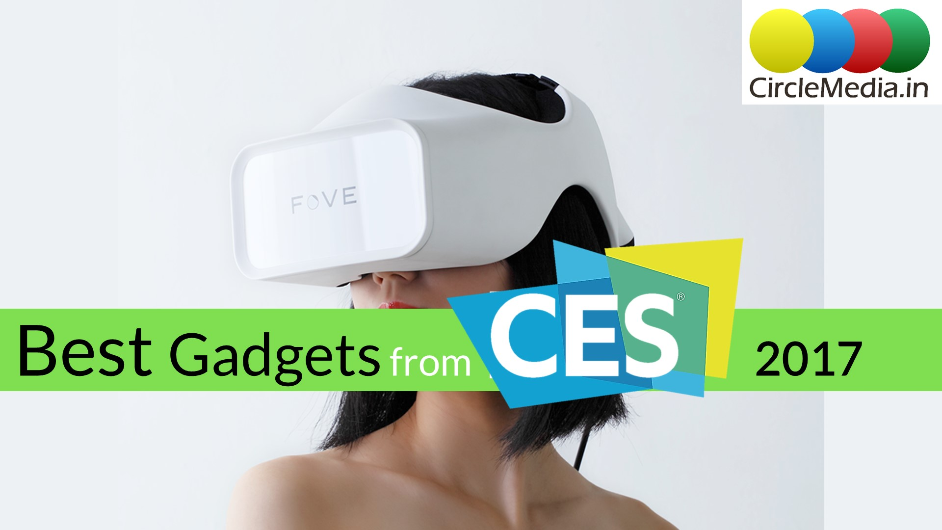 Best Gadgets from CES 2017 | most interesting gadgets from CES | CircleMedia.in